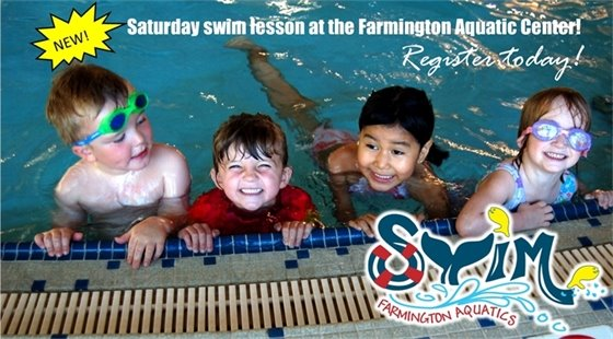 NEW! Saturday swim lessons at the Farmington Aquatic Center. Register today!