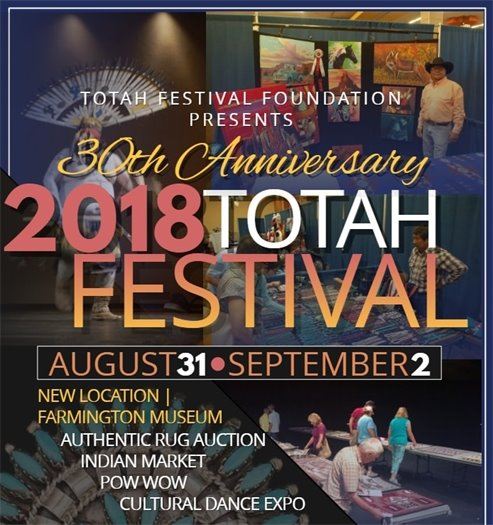 Totah Festival Foundation present 30th Anniversary 2018 Totah Festival August 31 - September 2 New Location Farmington Museum Authentic Rug Auction Indian Market Pow Wow Cultural Dance Expo