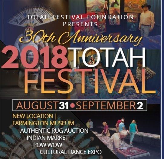 Totah Festival Foundation Presents 30th Anniversary 2018 Totah Festival August 21 - September 2 New Location Farmington Museum Authentic Rug Auction Indian Market Pow Wow Cultural Dance Expo