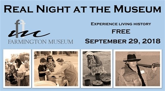 REAL Night at the Museum. September 29 from 4-7pm. Experience living history at the Farmington Museum.