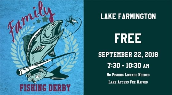 Family Fishing Derby at Lake Farmington. Free on September 22 from 7:30 to 10:30 am. No fishing license needed. Lake access fee waived.