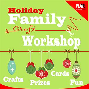 Holiday Family Craft Workshop 2019
