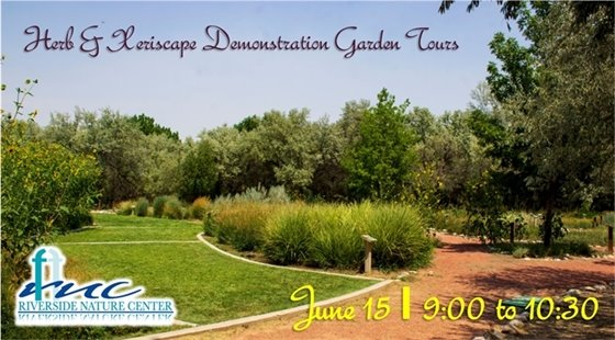 Herb & Xeriscape Demonstration Garden Tours, June 15 from 9:00 to 10:30 am at Riverside Nature Center.